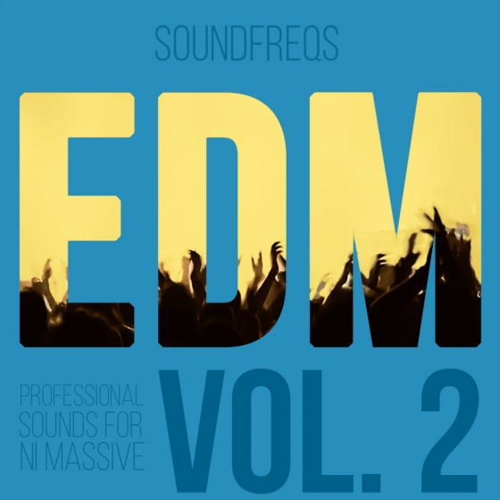 SoundFreqs EDM Vol 2 For NATiVE iNSTRUMENTS MASSiVE